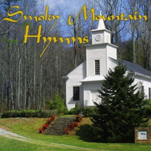 Smoky Mountain Hymns Smoky Mountain Hymns