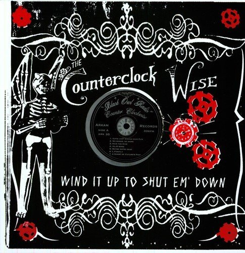 Counterclock Wise Wind It Up To Shut Em' Down