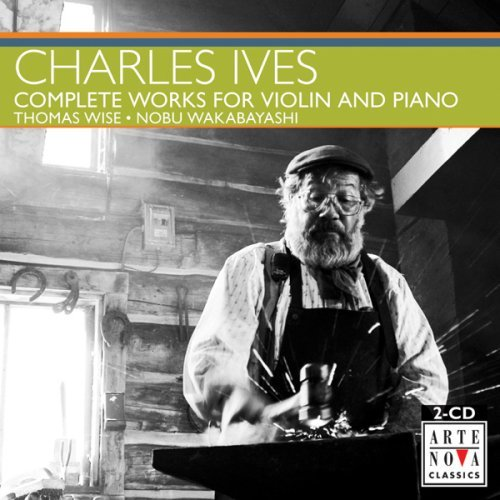 C. Ives Complete Works For Violin & Pi Wakabayashi (vn) Wise (pno)