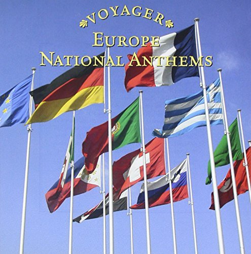 Voyager Cultural Traditions Europe National Anthems Voyager Cultural Traditions
