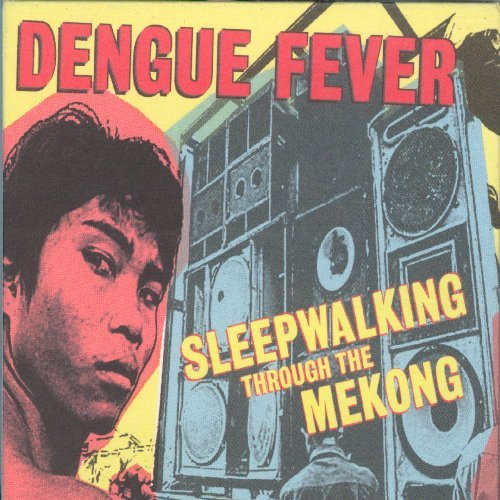 Dengue Fever Sleepwalking Through The Mekon Incl. Bonus DVD