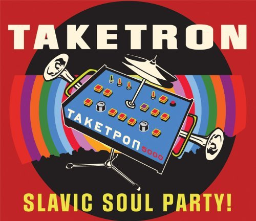 Slavic Soul Party Taketron