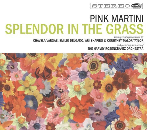 Pink Martini Splendor In The Grass
