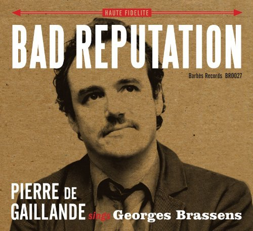 Bad Reputation Pierre De Gaillande Sings Ge