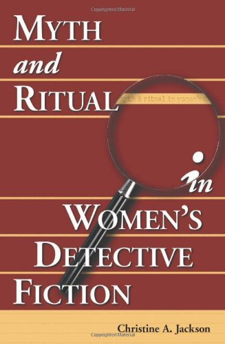 Christine A. Jackson Myth And Ritual In Women's Detective Fiction