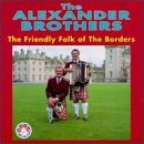Alexander Brothers Friendly Folk Of The Borders