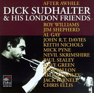 Dick & His London Fr Sudhalter After Awhile