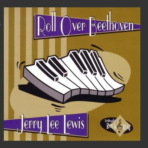 Jerry Lee Lewis Roll Over Beethoven