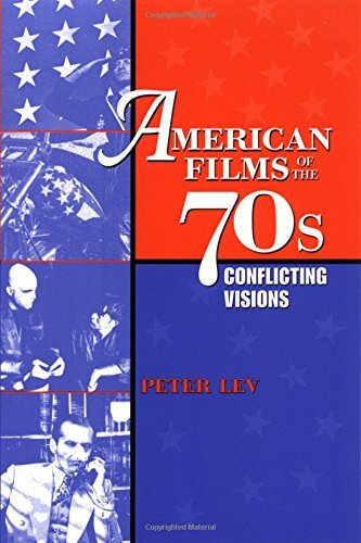 Peter Lev American Films Of The 70s Conflicting Visions