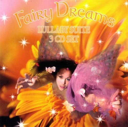 Fairy Dreams Lullaby Suite 3 CD Set Fairy Dreams