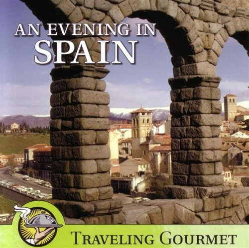 Traveling Gourmet Evening In Spain Traveling Gourmet