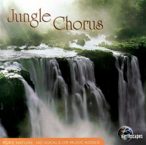 Earthscapes Jungle Chorus Earthscapes