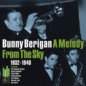 Bunny Berigan Melody From The Sky 1932 40 Jazz Legends