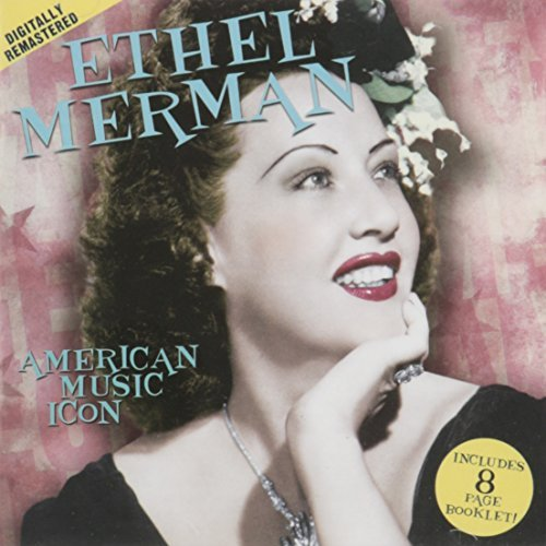 Ethel Merman American Music Icon Remastered
