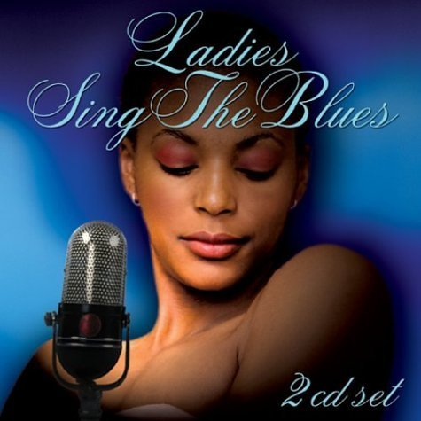 Ladies Sing The Blues Ladies Sing The Blues Smith Holiday Taylor Green 2 CD