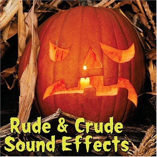 Rude & Crude Sound Effects Rude & Crude Sound Effects