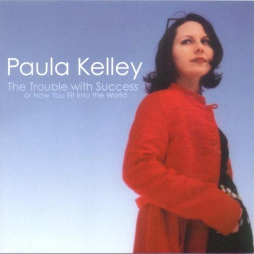 Paula Kelley Trouble With Success Or How Yo