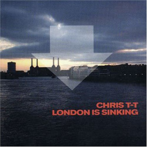Chris T T London Is Sinking 2 CD