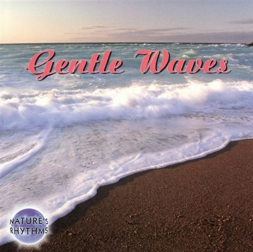 Nature Rhythms Gentle Waves Nature Rhythms
