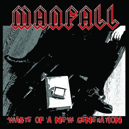 Manfall Waste Of A New Generation
