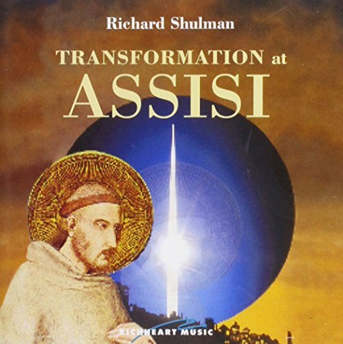 Richard Shulman Transformation At Assisi