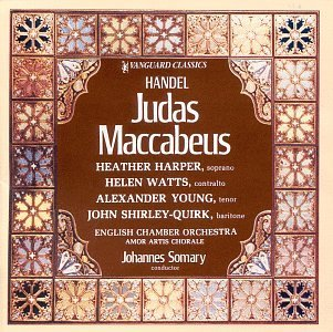 G.F. Handel Judas Maccabaeus Comp Harper Watts Shirley Quirk & Somary English Co