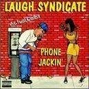 Laugh Syndicate Phone Jackin'