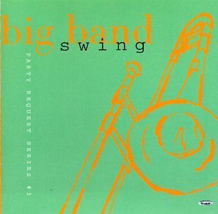 Party Request Series Vol. 3 Big Band Swing