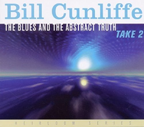 Bill Cunliffe Blues & The Abstract Truth Tak