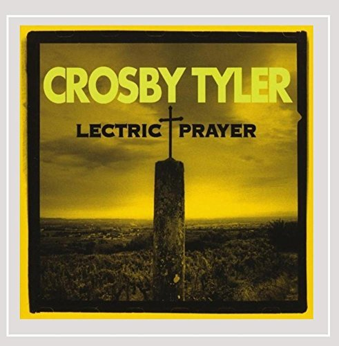 Crosby Tyler Lectric Prayer