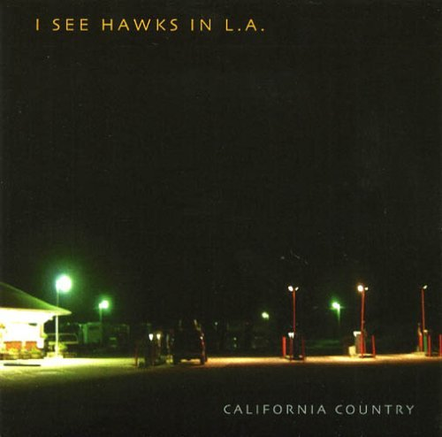 I See Hawks In L.A. California Country
