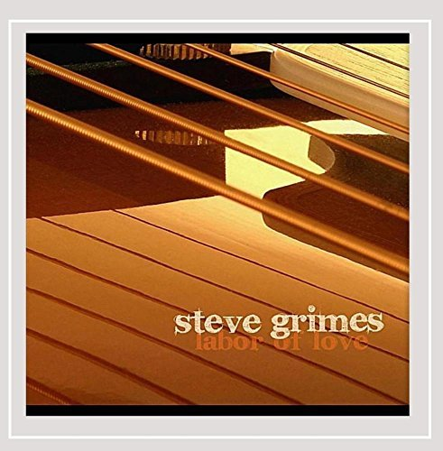 Steve Grimes Labor Of Love