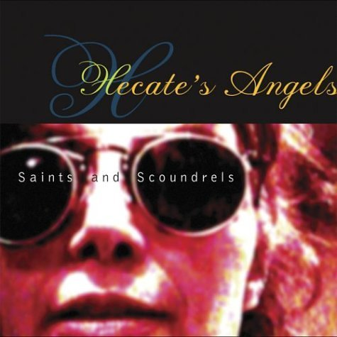 Hecate's Angels Saints & Scondrels