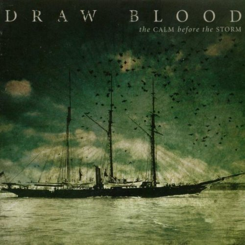 Draw Blood Calm Before The Storm