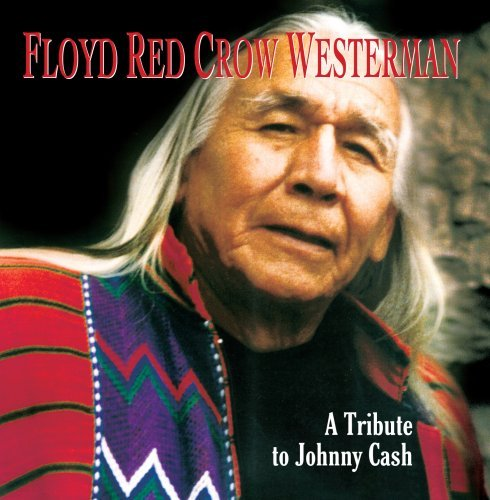 Floyd Red Crow Westerman Floyd Red Crow Westerman A Tri