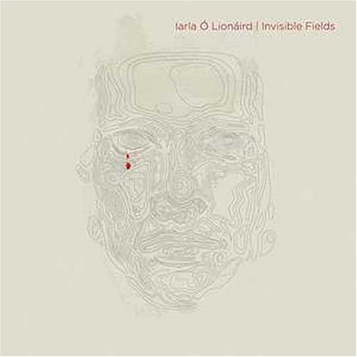 Iarla O'lionaird Invisible Fields