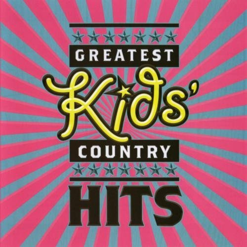 Greatest Kids' Country Hits Greatest Kids' Country Hits