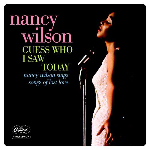 Nancy Wilson Guess Who I Saw Today