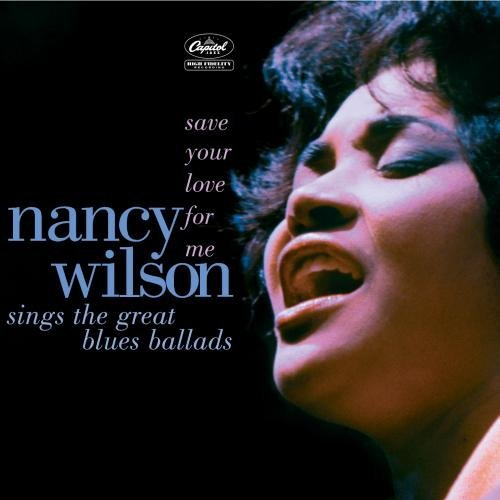 Nancy Wilson Save Your Love For Me