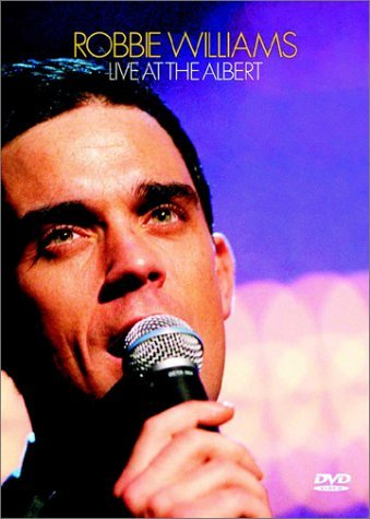 Robbie Williams Live At The Albert