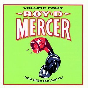 Roy D. Mercer Vol. 4 How Big'a Boy Are Ya?
