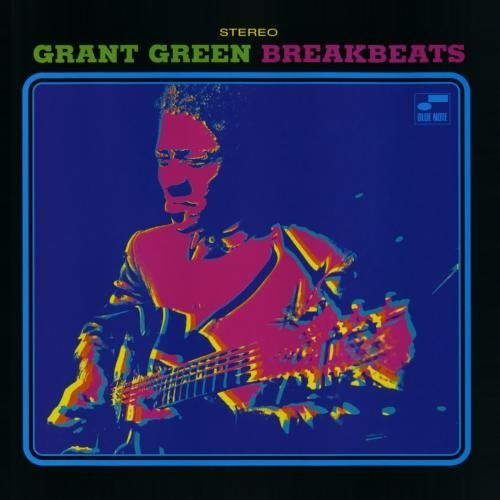 Grant Green Blue Breakbeats