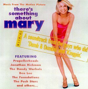 There's Something About Mary Soundtrack Richman Lee Wilson Conniff Dandy Warhols Propellerheads