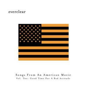 Everclear Vol. 2 Good Time For A Bad Att Explicit Version Songs From An American Movie