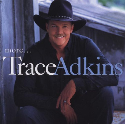 Trace Adkins More More