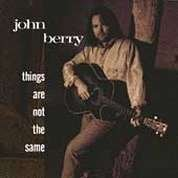 John Berry Things Are Not The Same