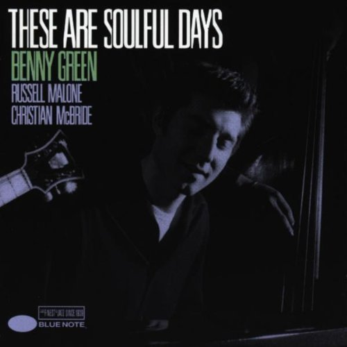 Benny Green These Are Soulful Days