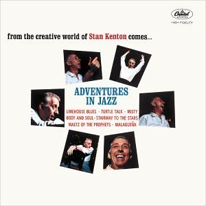 Stan Kenton Adventures In Jazz Incl. Bonus Tracks