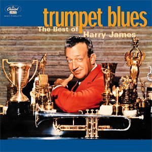 Harry James Trumpet Blues Best Of Harry Ja