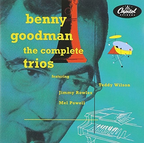 Benny Goodman Complete Capitol Trios Feat. Wilson Rowles Powell